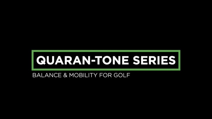 Quaran-tone video series: balance and mobility GolfForever
